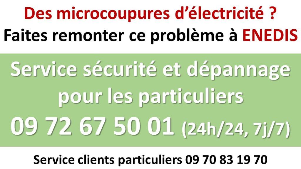 Contactez le service sécurité et dépannage d'ENEDIS pour signaler des microcoupures électriques.